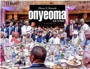 Phyno - Onyeoma  (Prod. Pheelz) Ft. Olamide
